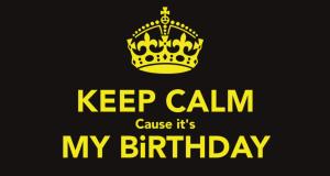 keep-calm-cause-it-s-my-birthday-13s